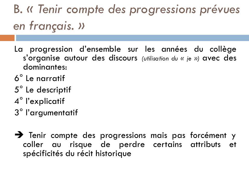 B. « Tenir compte des progressions prévues en français. »