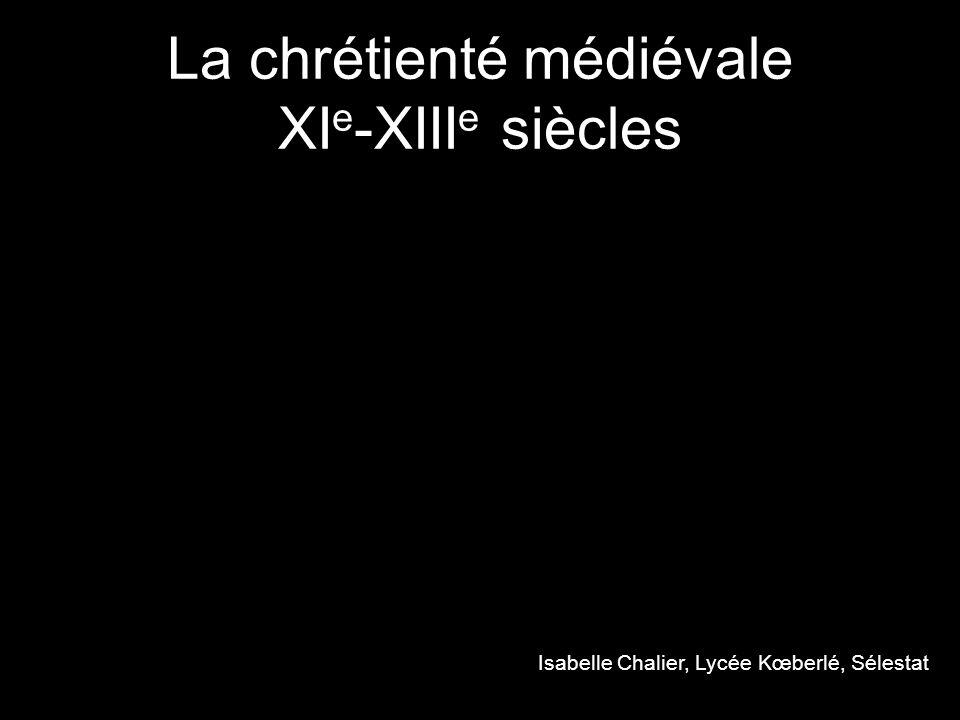 La chrétienté médiévale XIe-XIIIe siècles