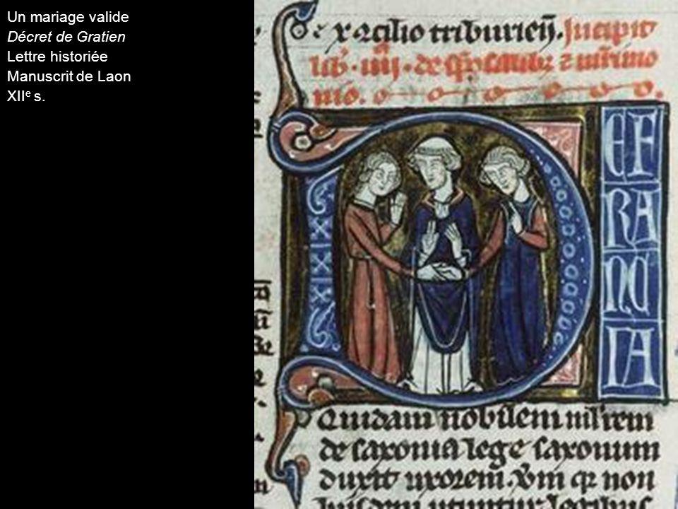 Un mariage valide Décret de Gratien Lettre historiée Manuscrit de Laon XIIe s.