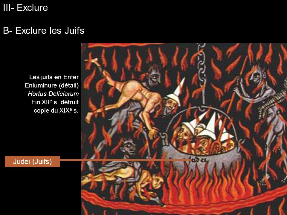 III- Exclure B- Exclure les Juifs Judei (Juifs) Les juifs en Enfer