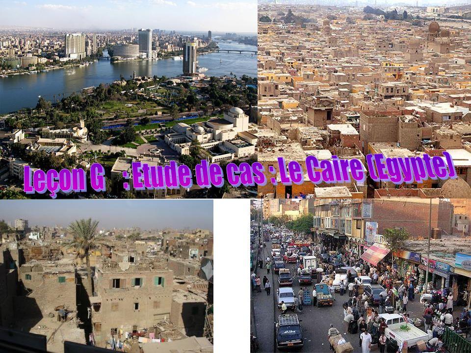 Leçon G : Etude de cas : Le Caire (Egypte)