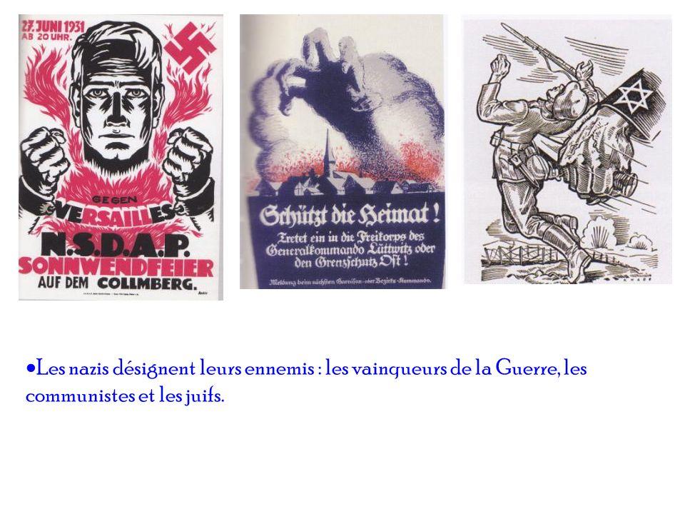 Les nazis désignent leurs ennemis : les vainqueurs de la Guerre, les communistes et les juifs.