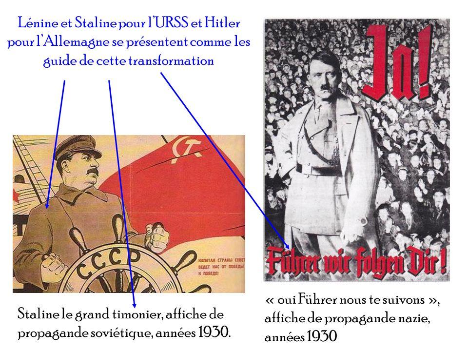 Lénine et Staline pour l'URSS et Hitler pour l'Allemagne se présentent comme les guide de cette transformation