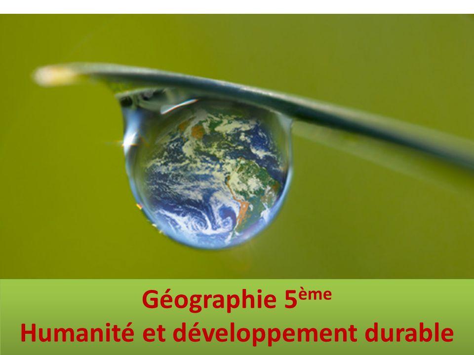 Géographie 5ème Humanité et développement durable