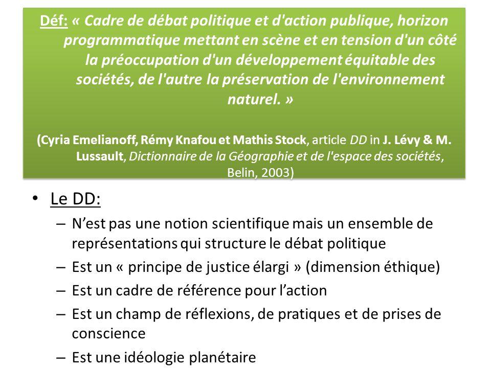 Déf: « Cadre de débat politique et d action publique, horizon programmatique mettant en scène et en tension d un côté la préoccupation d un développement équitable des sociétés, de l autre la préservation de l environnement naturel. »