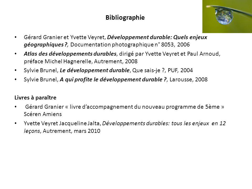 Bibliographie Gérard Granier et Yvette Veyret, Développement durable: Quels enjeux géographiques , Documentation photographique n° 8053, 2006.