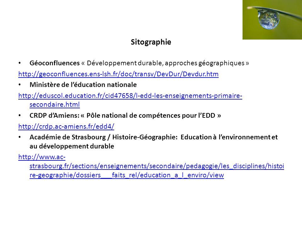Sitographie Géoconfluences « Développement durable, approches géographiques » http://geoconfluences.ens-lsh.fr/doc/transv/DevDur/Devdur.htm.