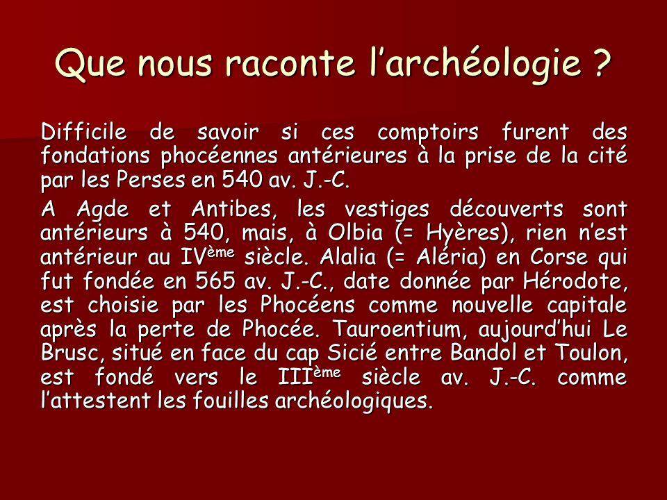 Que nous raconte l'archéologie