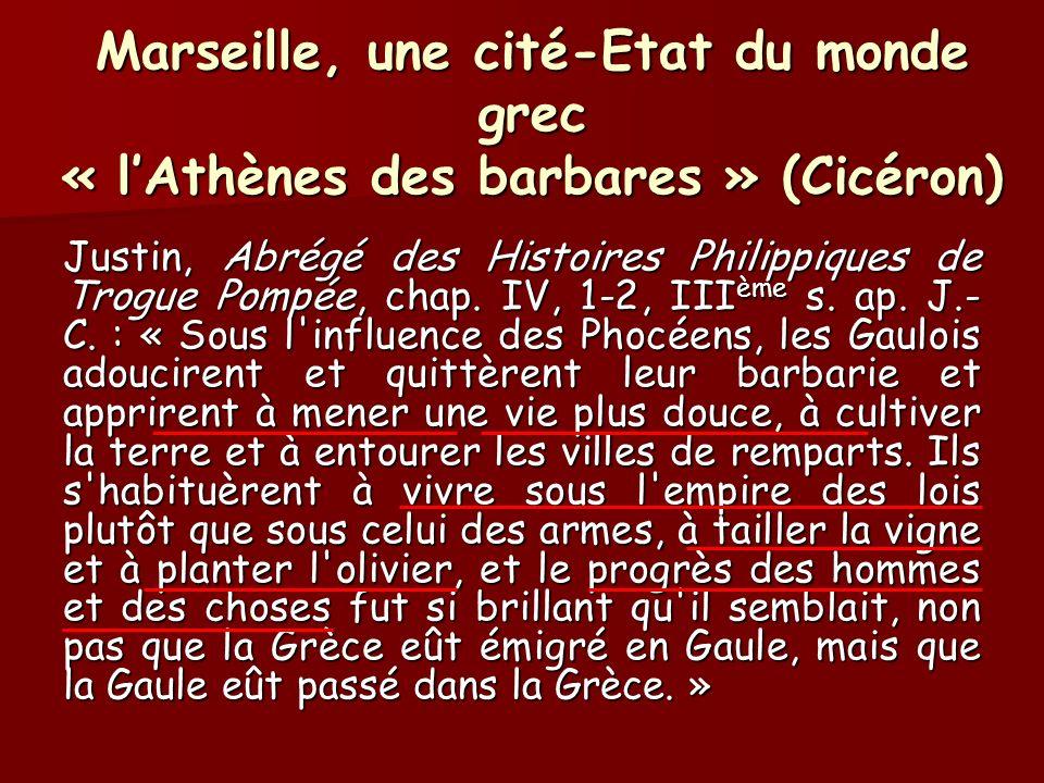 Marseille, une cité-Etat du monde grec « l'Athènes des barbares » (Cicéron)