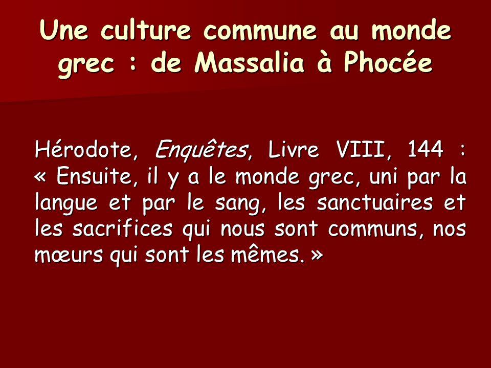 Une culture commune au monde grec : de Massalia à Phocée