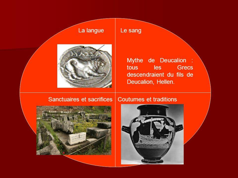 La langue Le sang. Mythe de Deucalion : tous les Grecs descendraient du fils de Deucalion, Hellen.