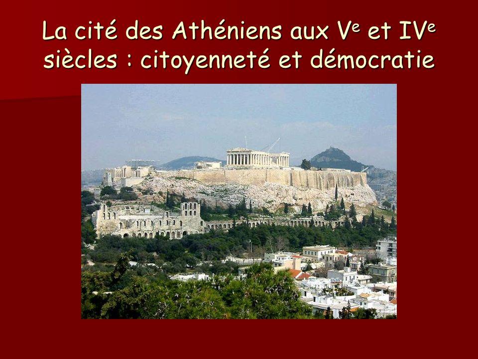 La cité des Athéniens aux Ve et IVe siècles : citoyenneté et démocratie