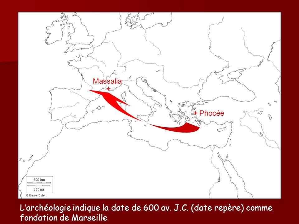 Massalia Phocée. L'archéologie indique la date de 600 av.