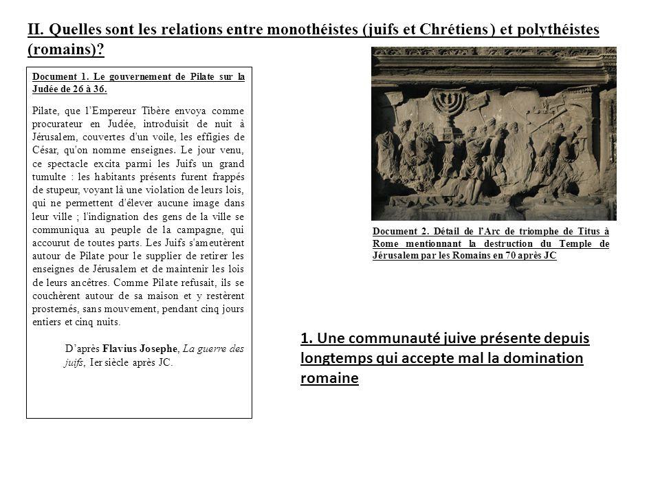 II. Quelles sont les relations entre monothéistes (juifs et ) et polythéistes (romains)