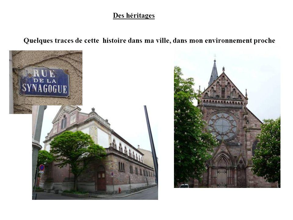 Des héritages Quelques traces de cette histoire dans ma ville, dans mon environnement proche