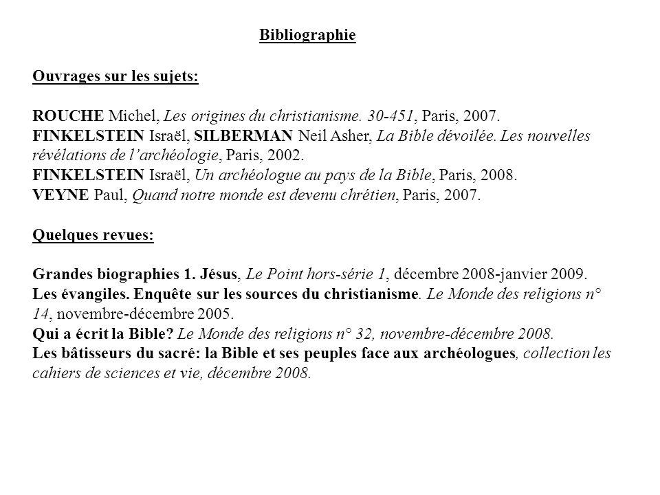 Bibliographie Ouvrages sur les sujets: ROUCHE Michel, Les origines du christianisme. 30-451, Paris, 2007.