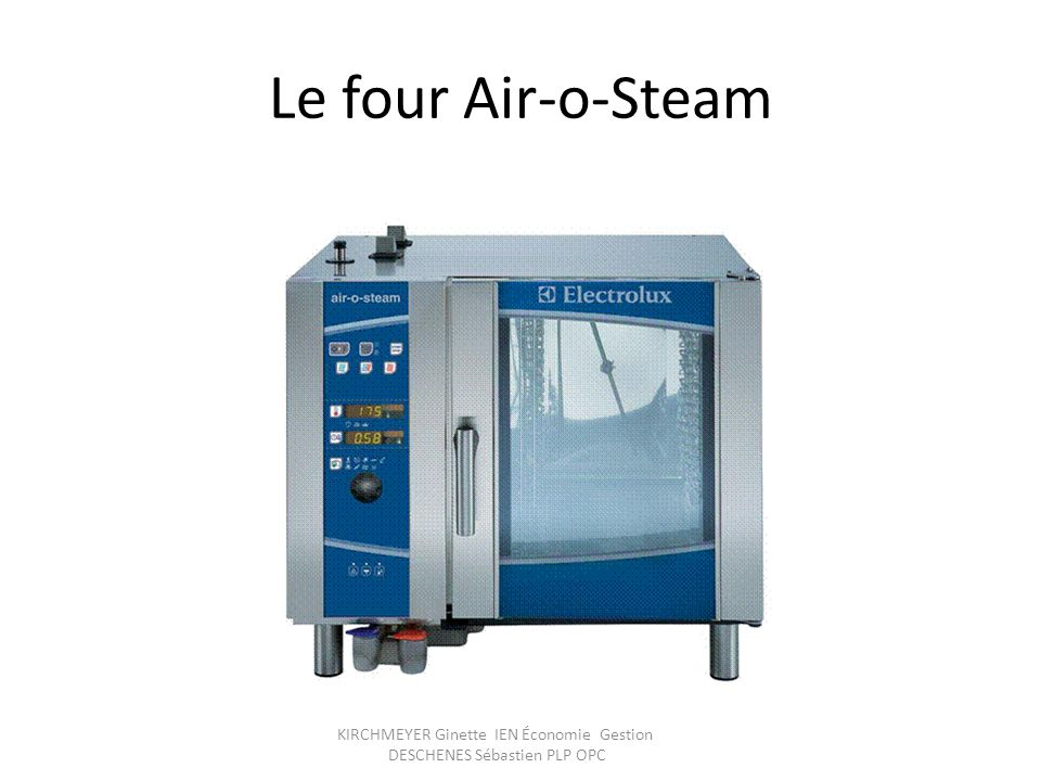 Le four Air-o-Steam KIRCHMEYER Ginette IEN Économie Gestion