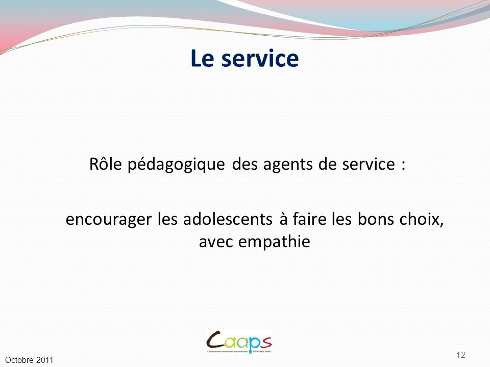 Le service Rôle pédagogique des agents de service :
