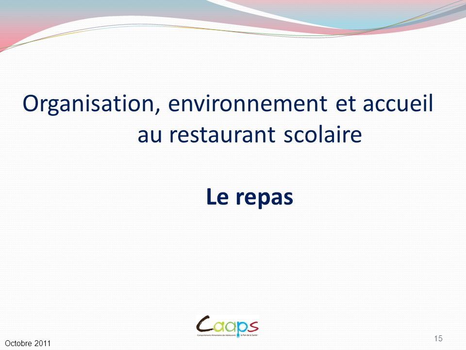 Organisation, environnement et accueil au restaurant scolaire Le repas