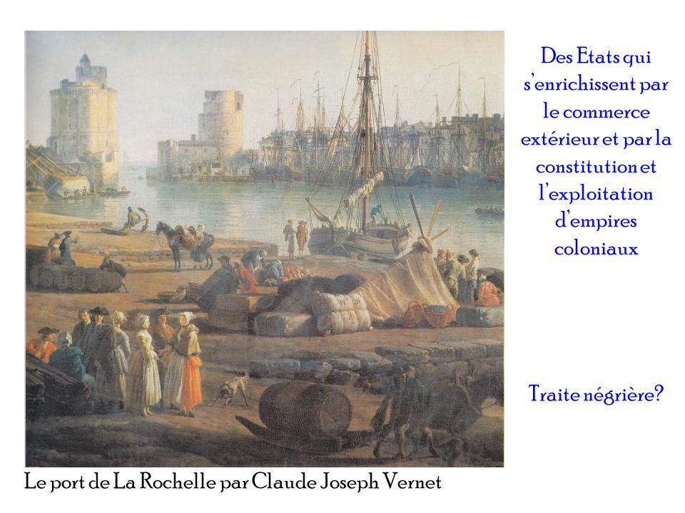 Des Etats qui s'enrichissent par le commerce extérieur et par la constitution et l'exploitation d'empires coloniaux