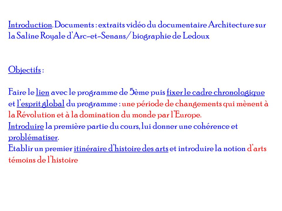 Introduction. Documents : extraits vidéo du documentaire Architecture sur la Saline Royale d'Arc-et-Senans/ biographie de Ledoux