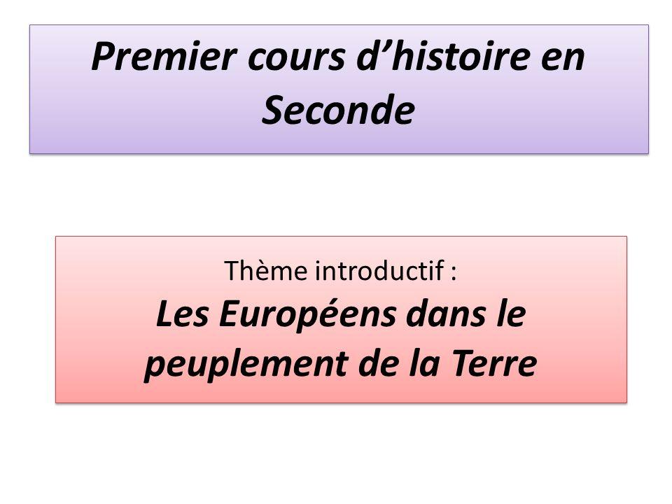Thème introductif : Les Européens dans le peuplement de la Terre
