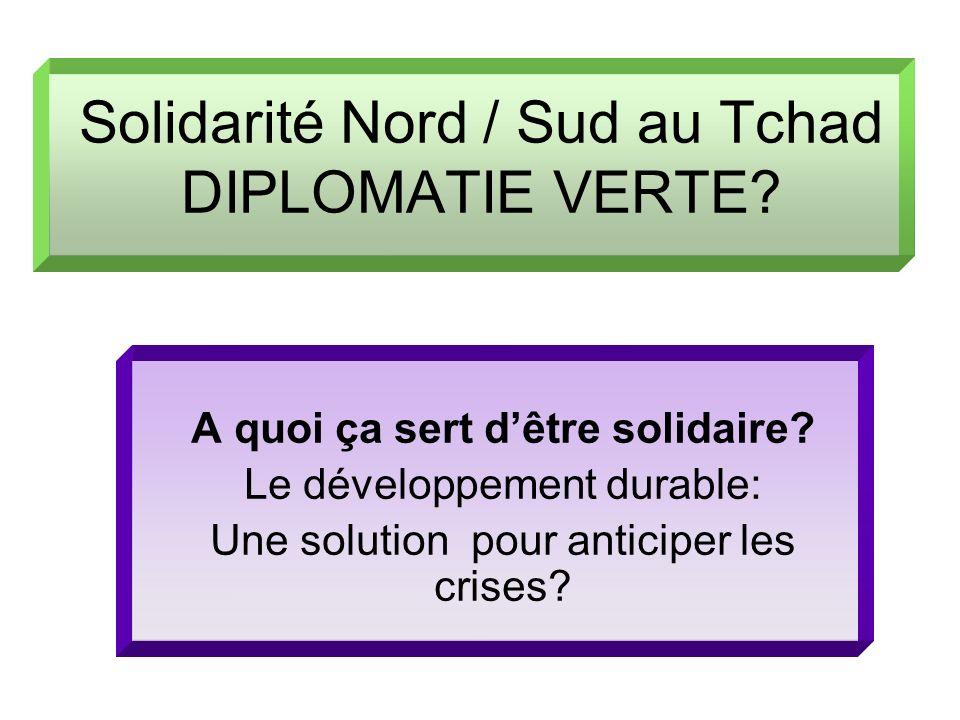 Solidarité Nord / Sud au Tchad DIPLOMATIE VERTE
