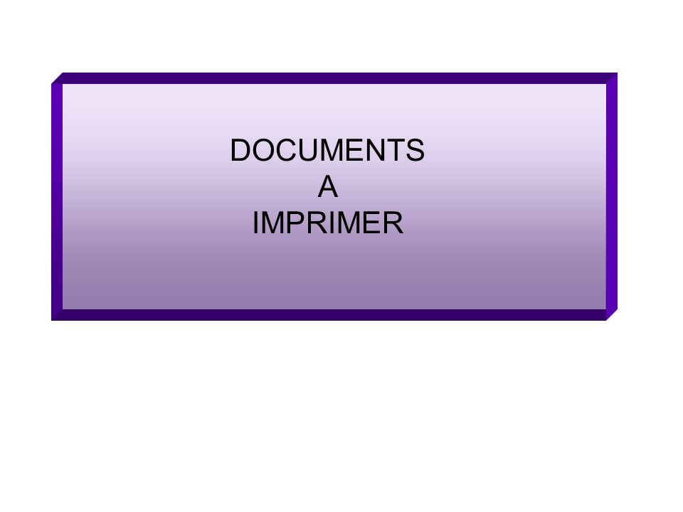DOCUMENTS A IMPRIMER