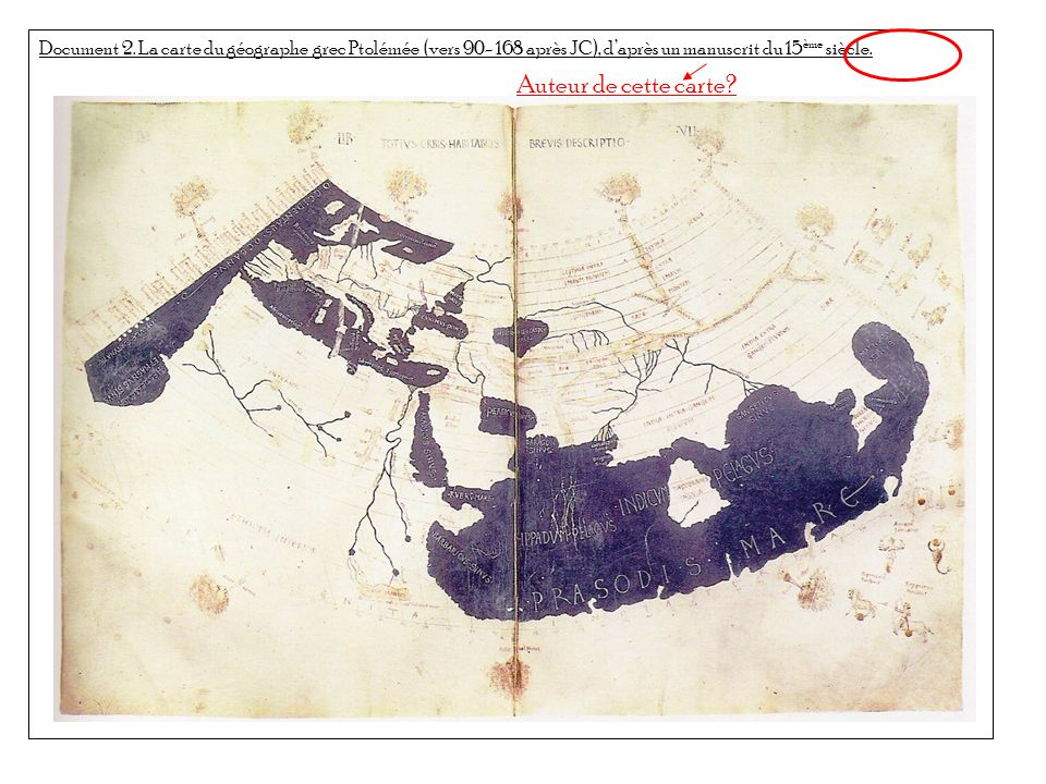 Document 2. La carte du géographe grec Ptolémée (vers 90- 168 après JC), d'après un manuscrit du 15ème siècle.