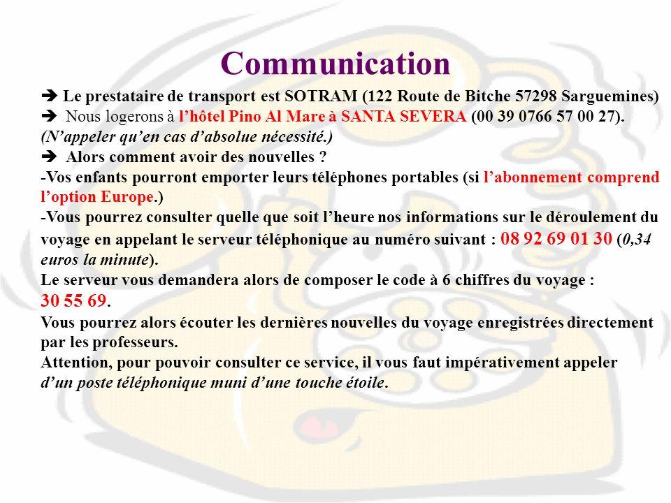 Communication  Le prestataire de transport est SOTRAM (122 Route de Bitche 57298 Sarguemines)