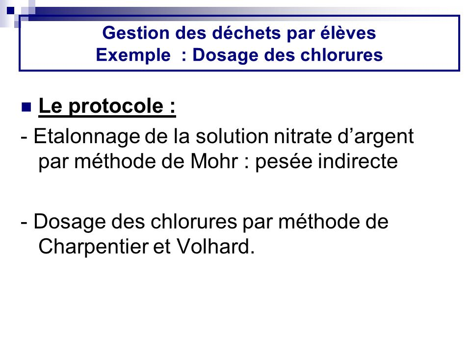 Gestion des déchets par élèves Exemple : Dosage des chlorures