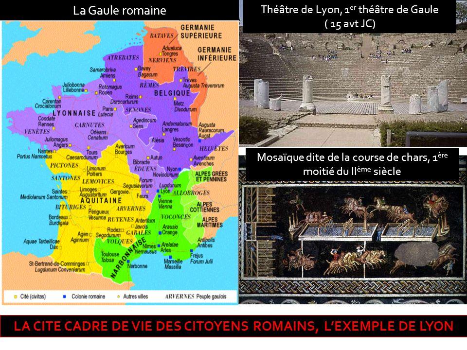 LA CITE CADRE DE VIE DES CITOYENS ROMAINS, L'EXEMPLE DE LYON