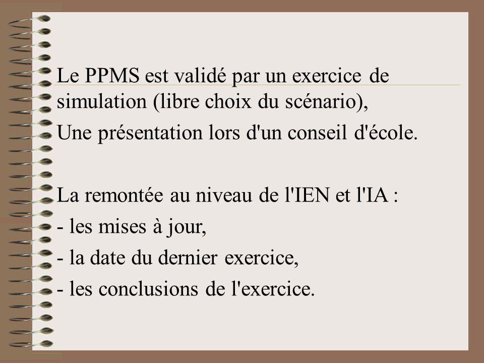 Le PPMS est validé par un exercice de simulation (libre choix du scénario),