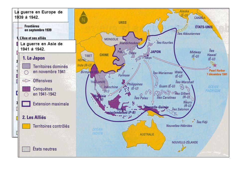La guerre en Europe de 1939 à 1942. La guerre en Asie de 1941 à 1942.