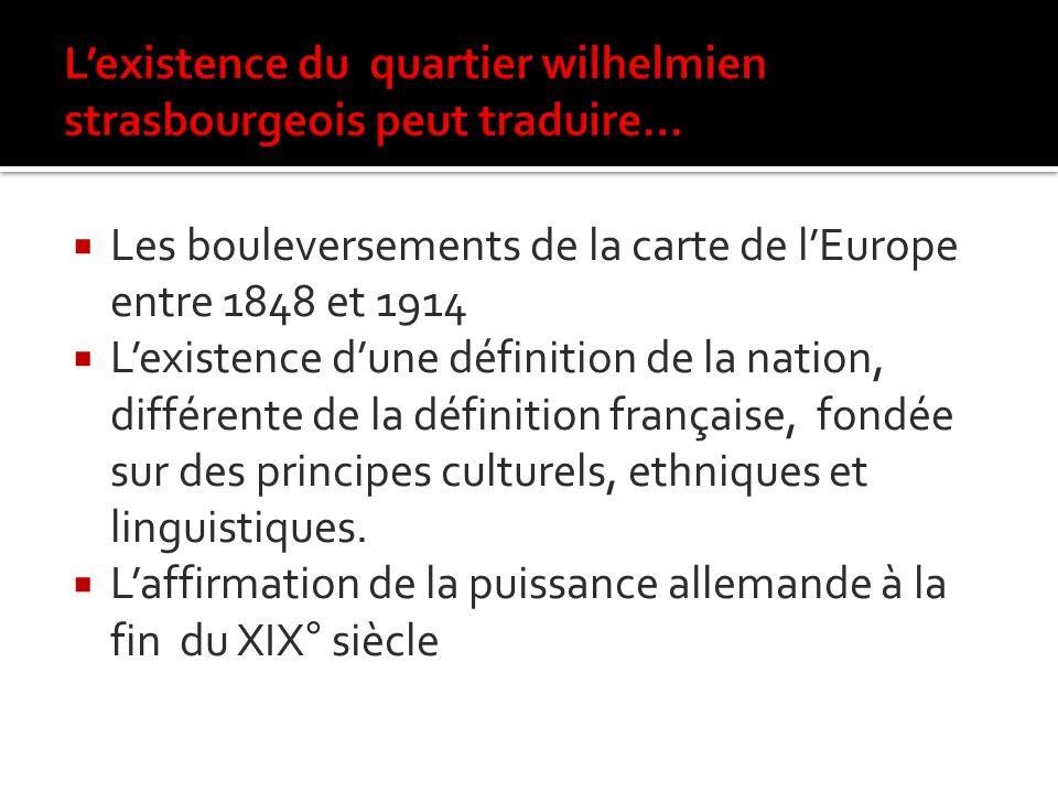 L'existence du quartier wilhelmien strasbourgeois peut traduire…