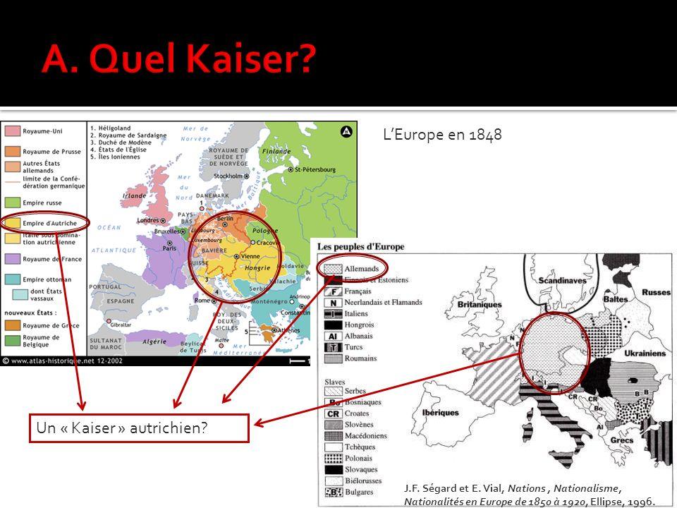 A. Quel Kaiser L'Europe en 1848 Un « Kaiser » autrichien