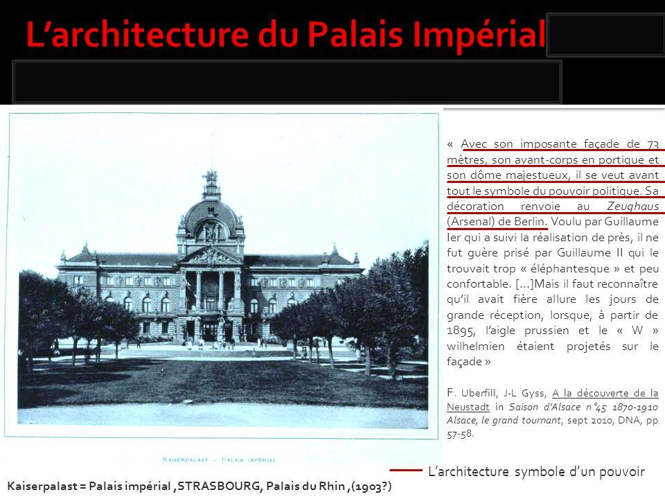 L'architecture du Palais Impérial: une référence prussienne.