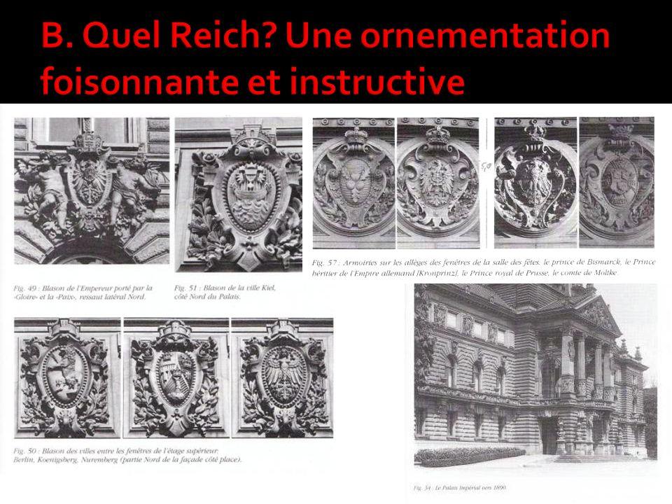 B. Quel Reich Une ornementation foisonnante et instructive