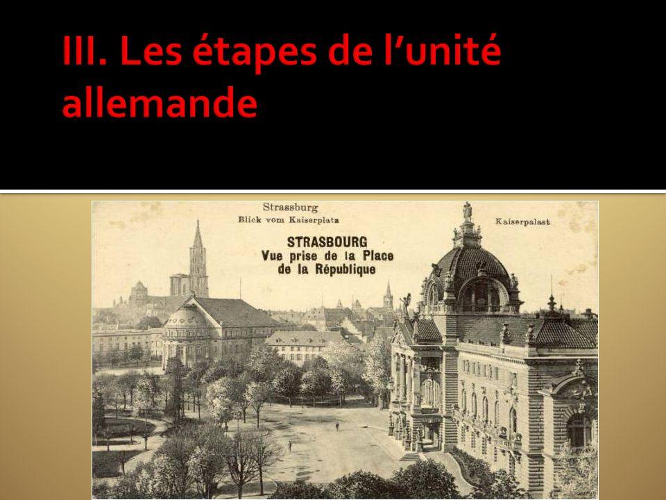 III. Les étapes de l'unité allemande