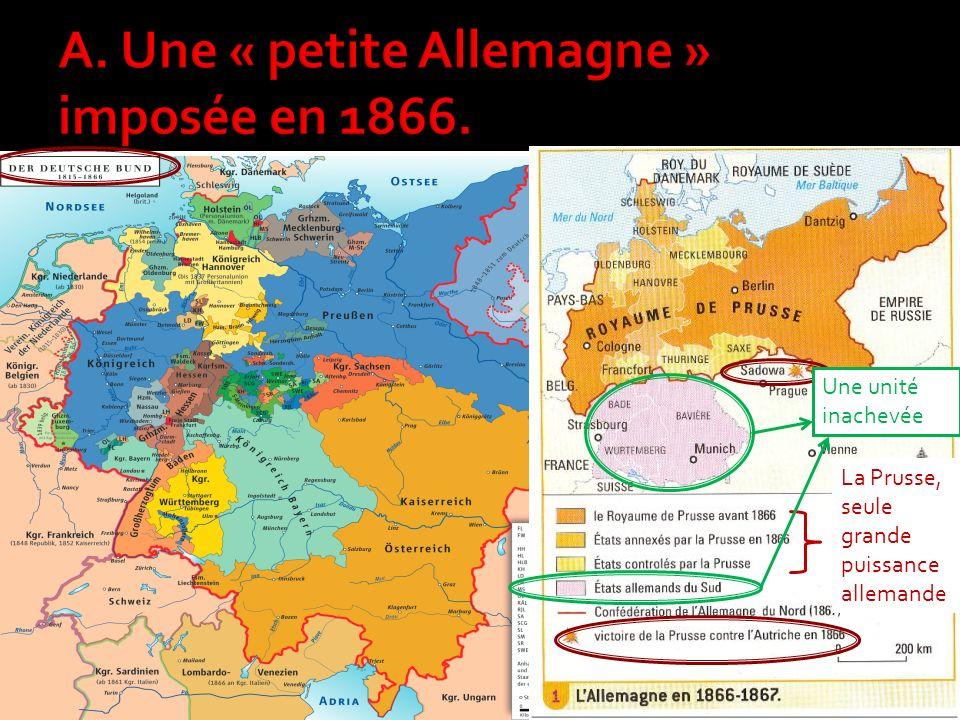 A. Une « petite Allemagne » imposée en 1866.