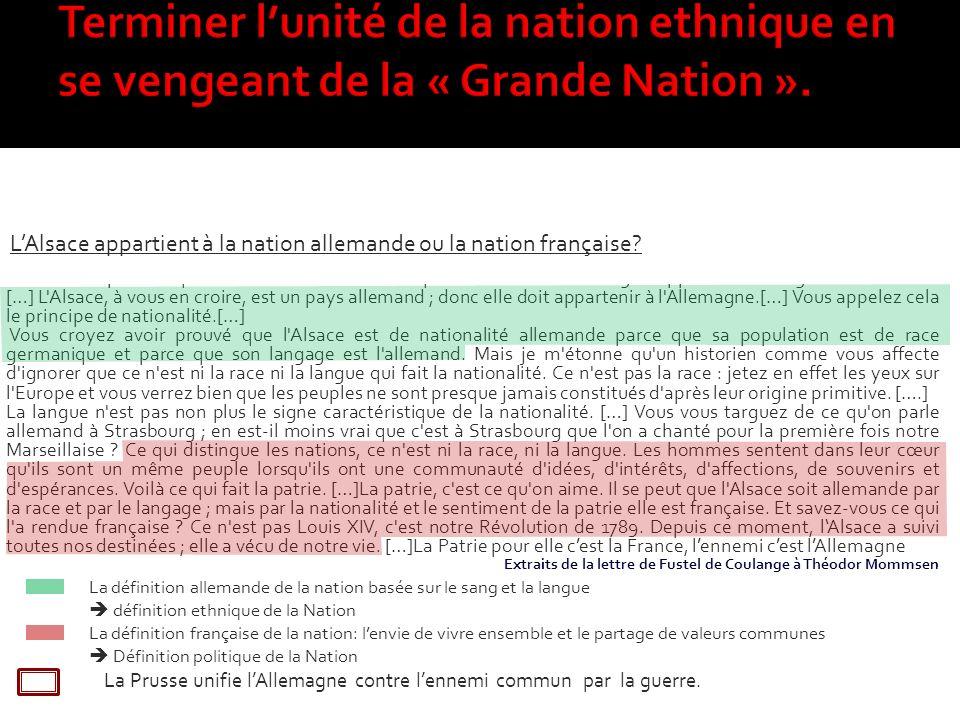 Terminer l'unité de la nation ethnique en se vengeant de la « Grande Nation ».