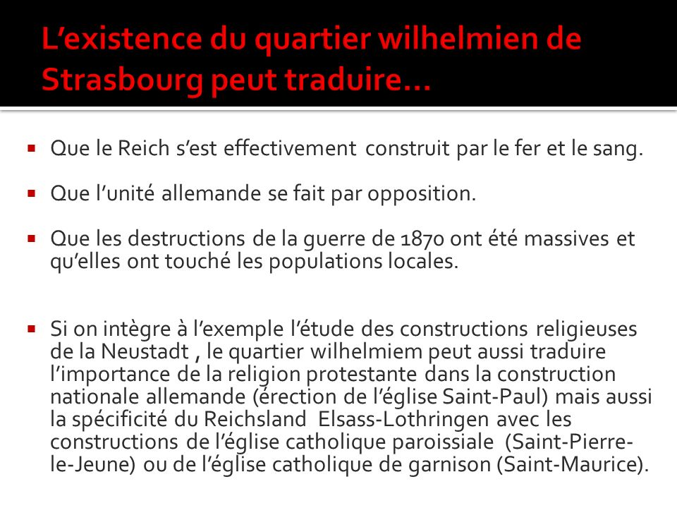 L'existence du quartier wilhelmien de Strasbourg peut traduire…
