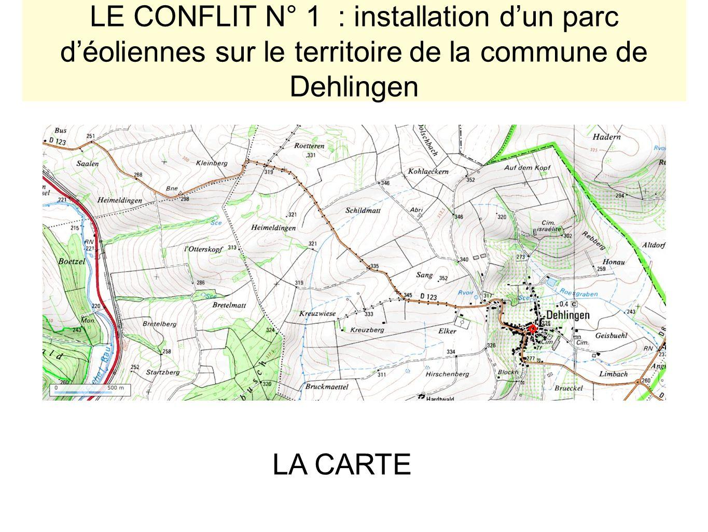 LE CONFLIT N° 1 : installation d'un parc d'éoliennes sur le territoire de la commune de Dehlingen