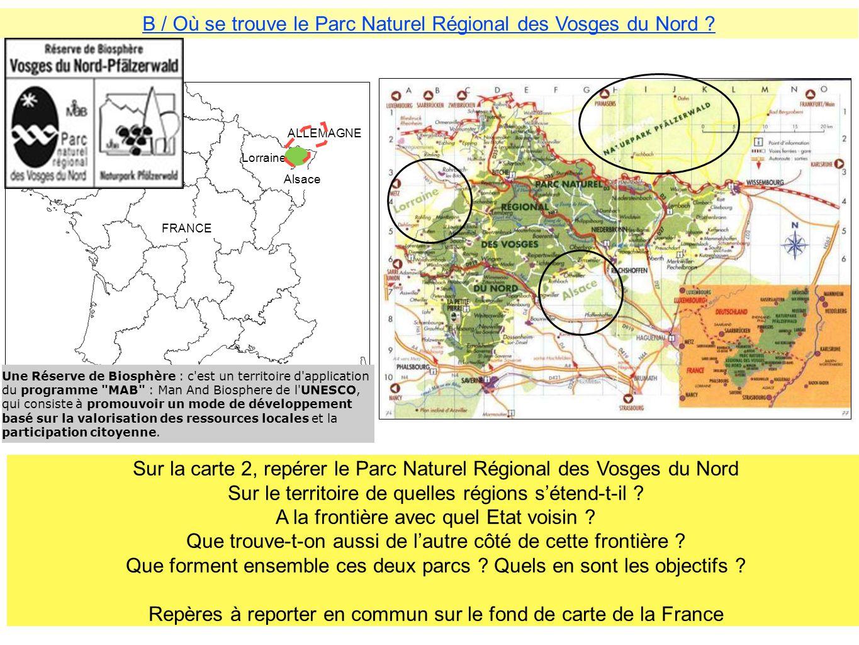 B / Où se trouve le Parc Naturel Régional des Vosges du Nord