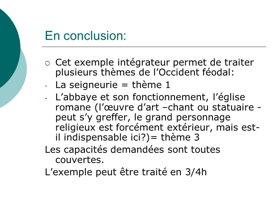 En conclusion: Cet exemple intégrateur permet de traiter plusieurs thèmes de l'Occident féodal: La seigneurie = thème 1.
