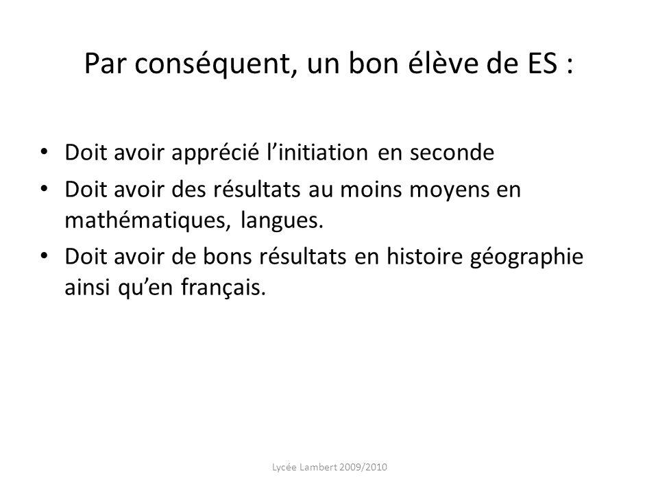 Par conséquent, un bon élève de ES :