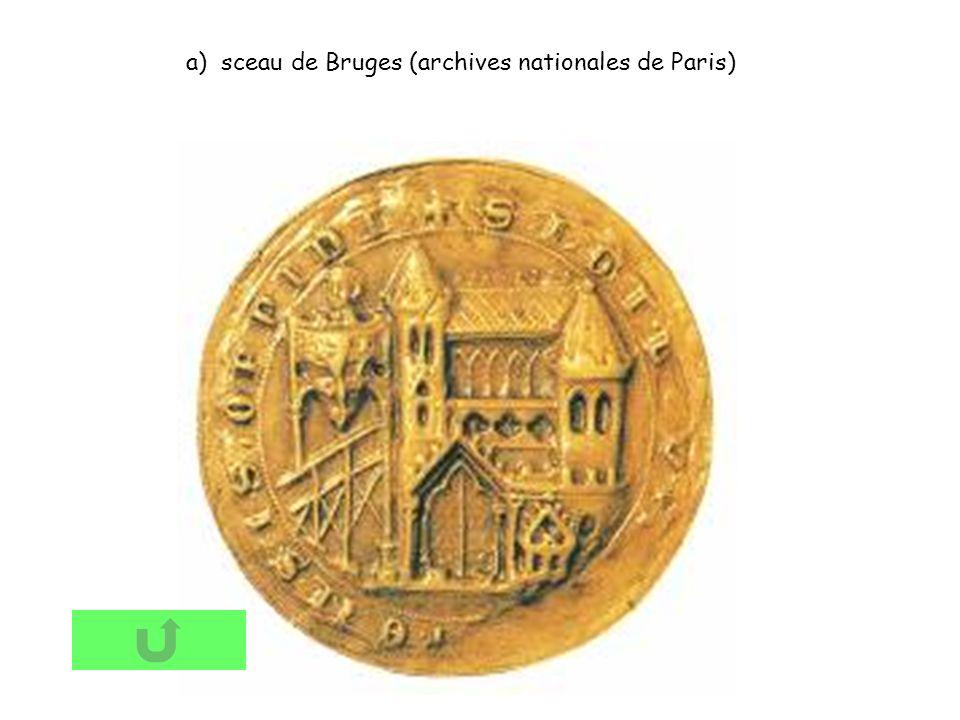 a) sceau de Bruges (archives nationales de Paris)