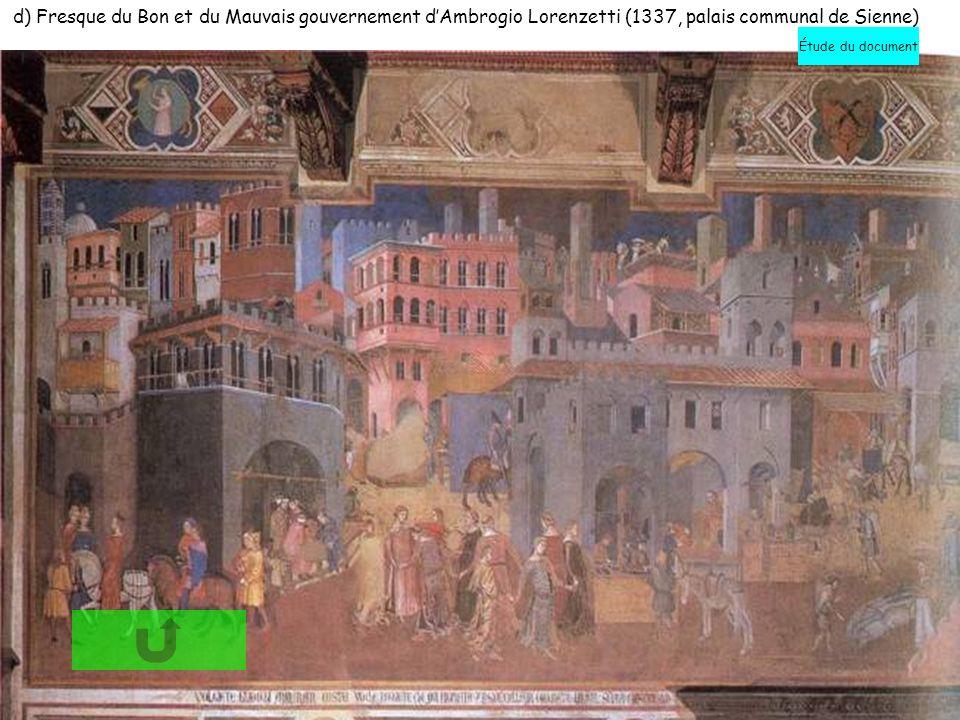 d) Fresque du Bon et du Mauvais gouvernement d'Ambrogio Lorenzetti (1337, palais communal de Sienne)
