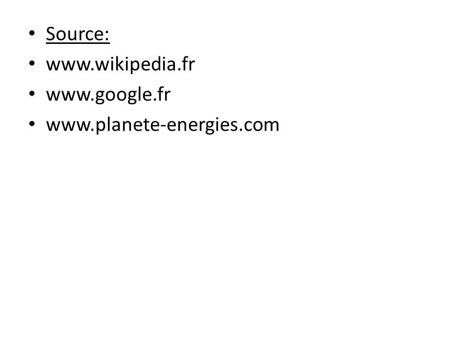 Source: www.wikipedia.fr www.google.fr www.planete-energies.com 13