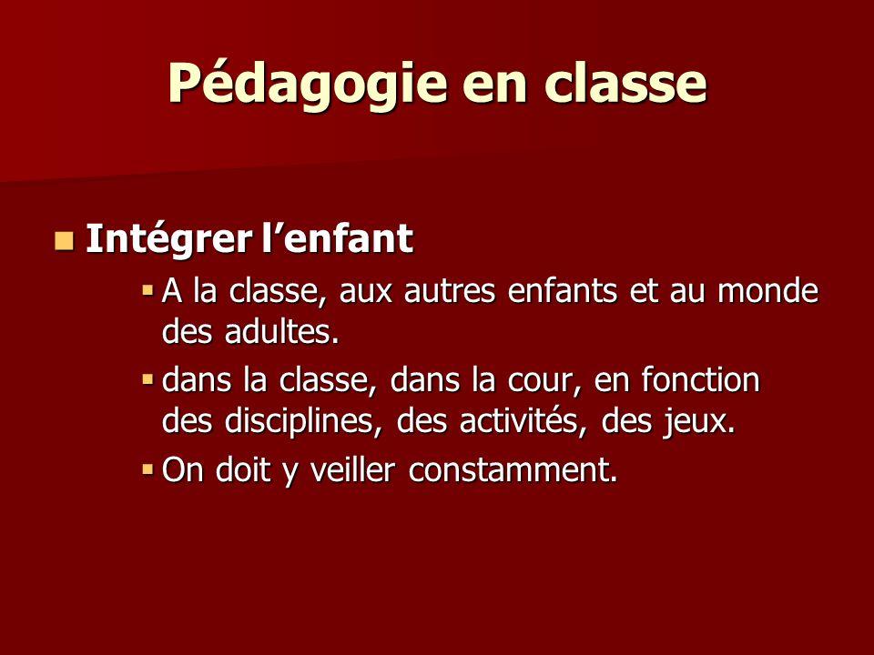 Pédagogie en classe Intégrer l'enfant